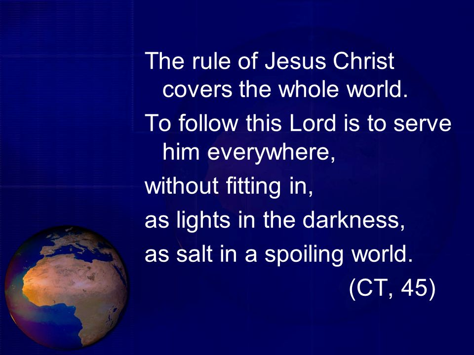 The rule of Jesus Christ covers the whole world.
