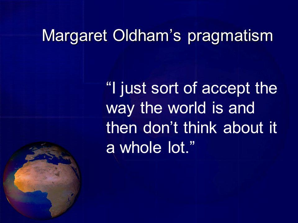 Margaret Oldham's pragmatism