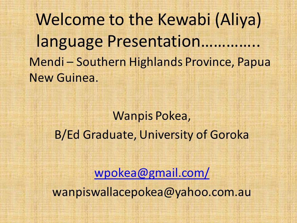 Welcome to the Kewabi (Aliya) language Presentation…………..