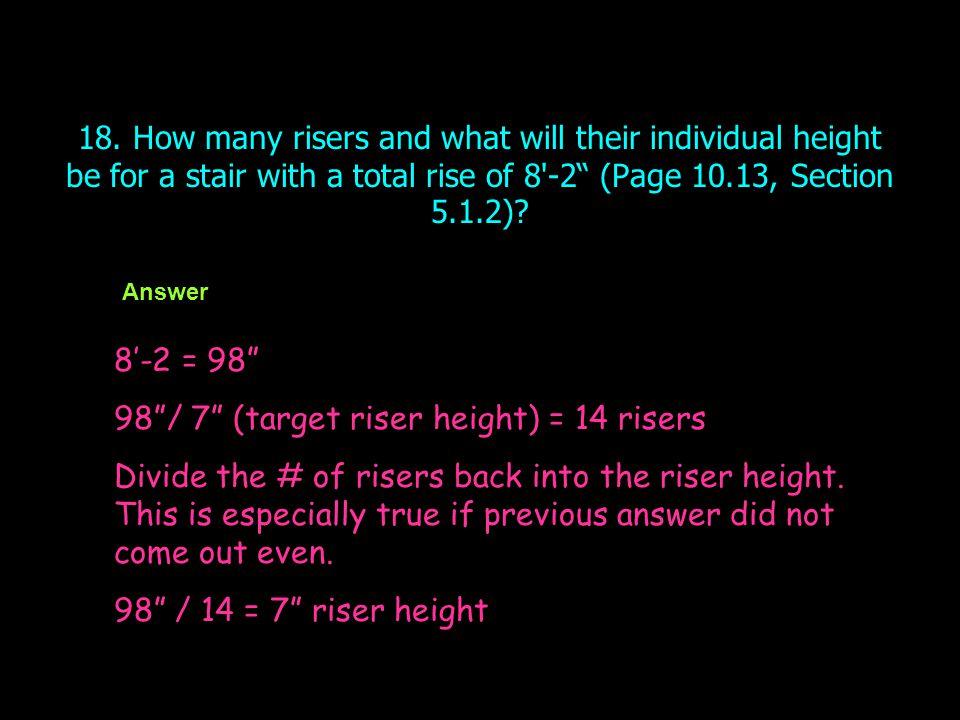 98 / 7 (target riser height) = 14 risers