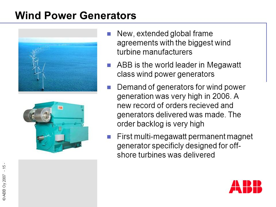 Wind Power Generators New, extended global frame agreements with the biggest wind turbine manufacturers.