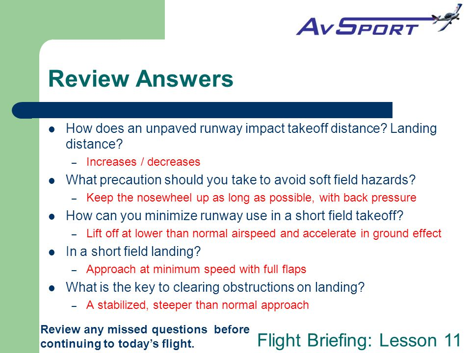 Review Answers How does an unpaved runway impact takeoff distance Landing distance Increases / decreases.