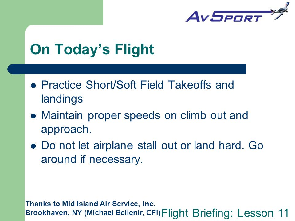 On Today's Flight Practice Short/Soft Field Takeoffs and landings