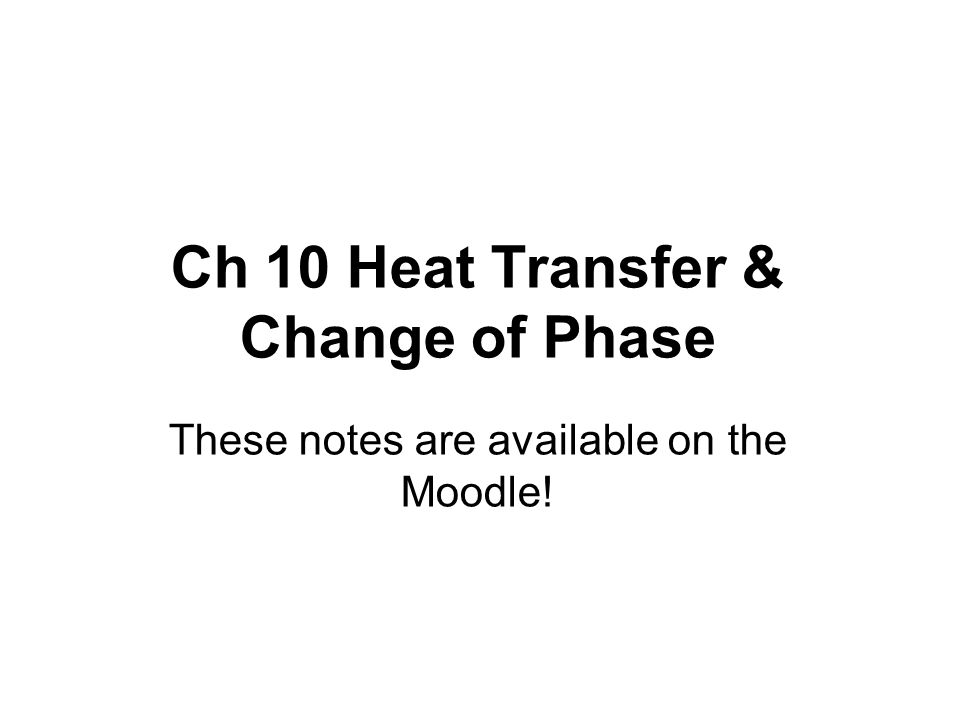 Ch 10 Heat Transfer & Change of Phase