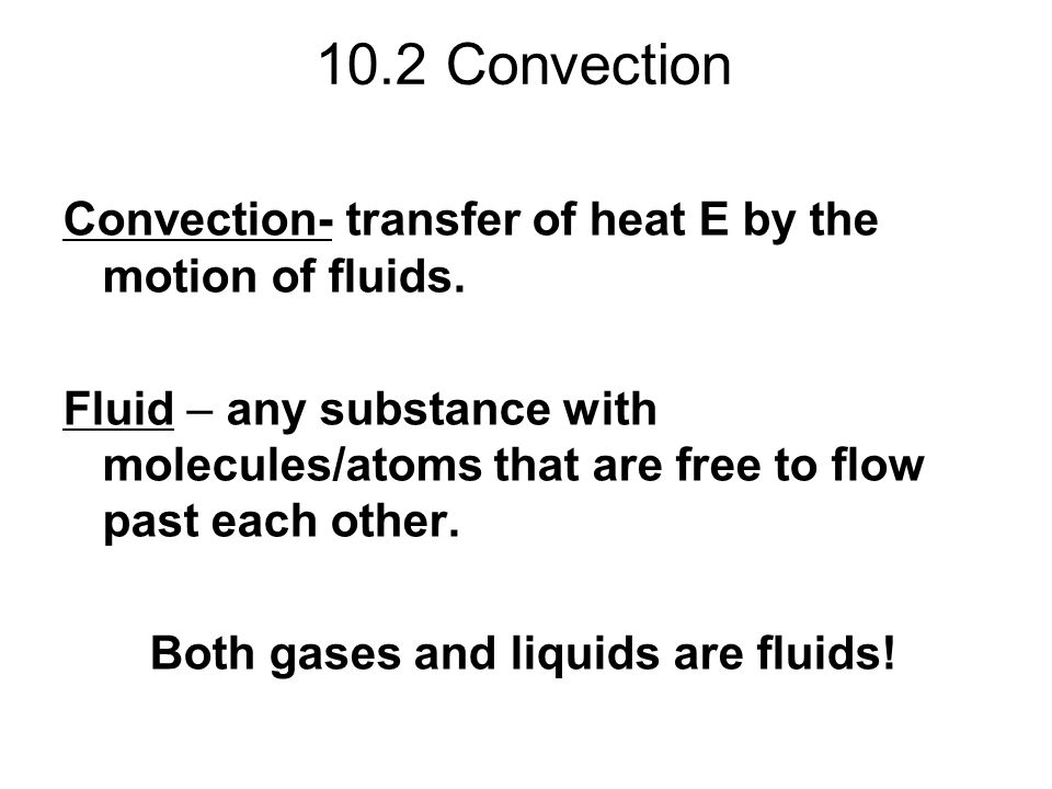 Both gases and liquids are fluids!