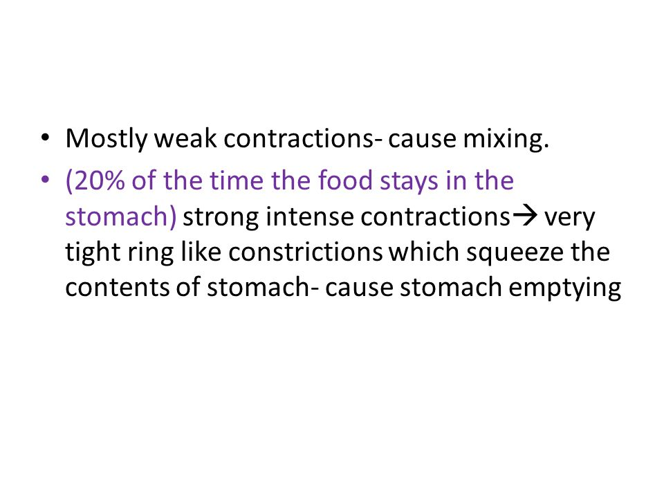 Mostly weak contractions- cause mixing.