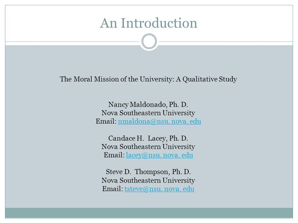 An IntroductionThe Moral Mission of the University: A Qualitative Study. Nancy Maldonado, Ph. D.