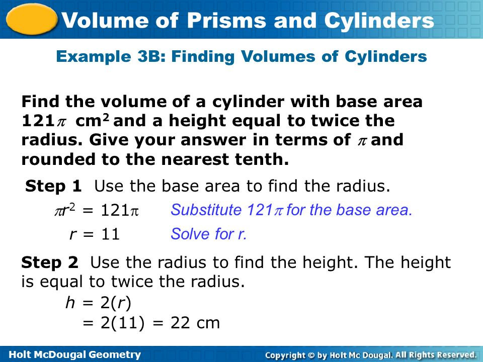 Example 3B: Finding Volumes of Cylinders