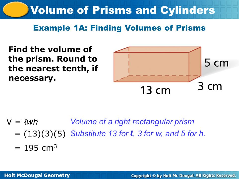 Example 1A: Finding Volumes of Prisms