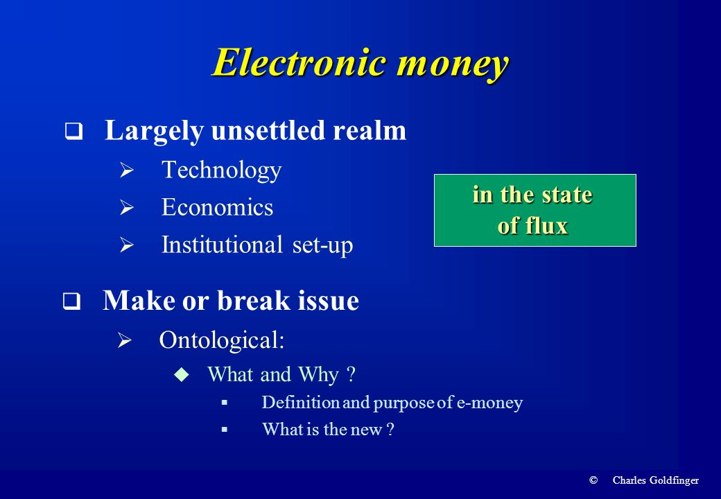 Electronic money Largely unsettled realm Make or break issue