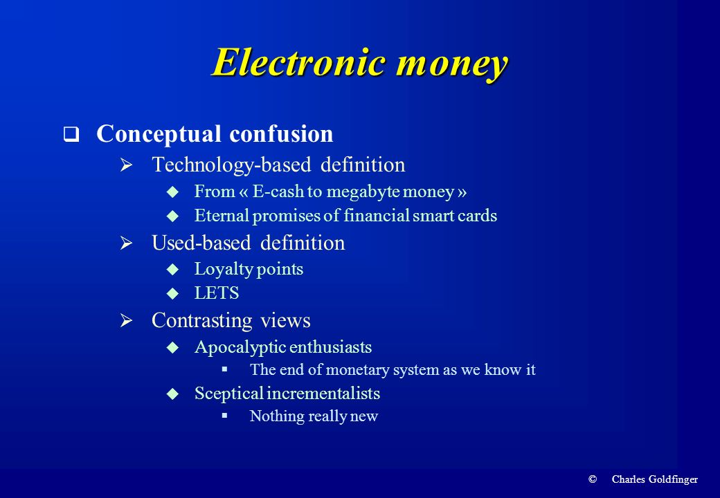 Electronic money Conceptual confusion Technology-based definition