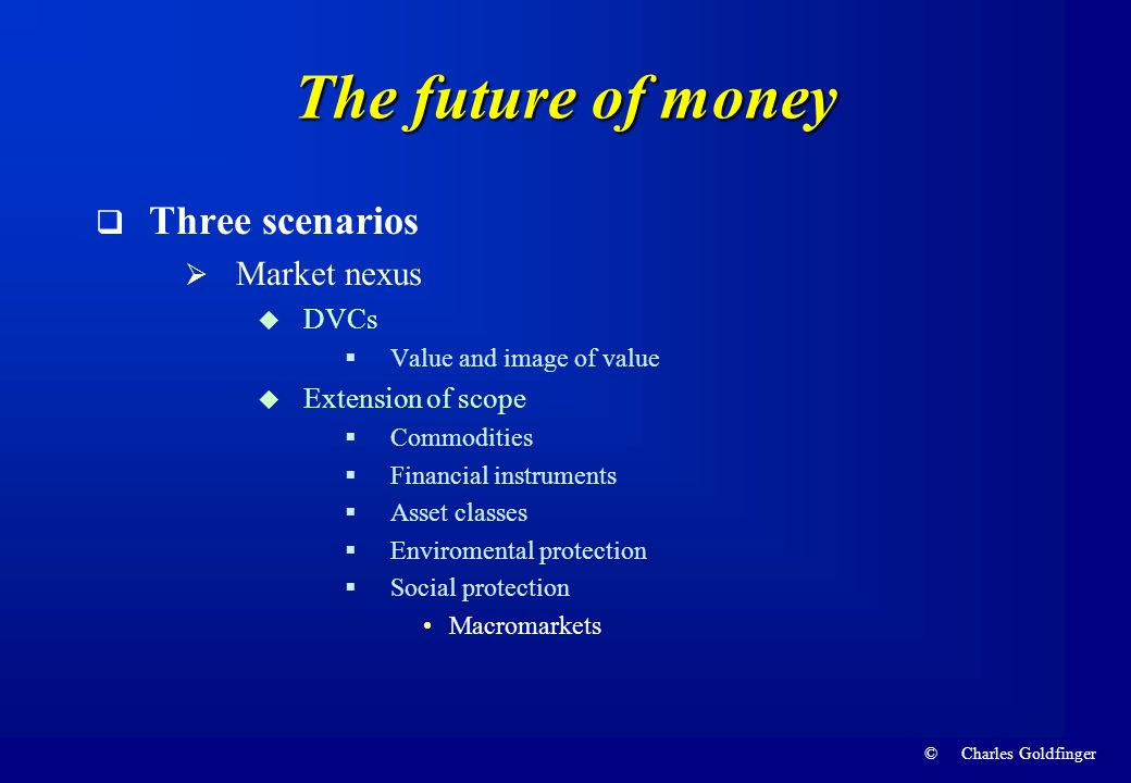 The future of money Three scenarios Market nexus DVCs