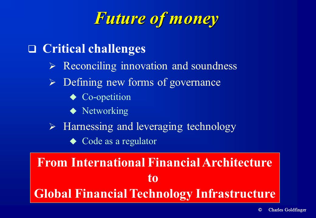 Future of money Critical challenges