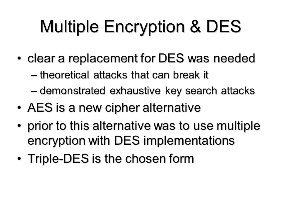 Multiple Encryption & DES