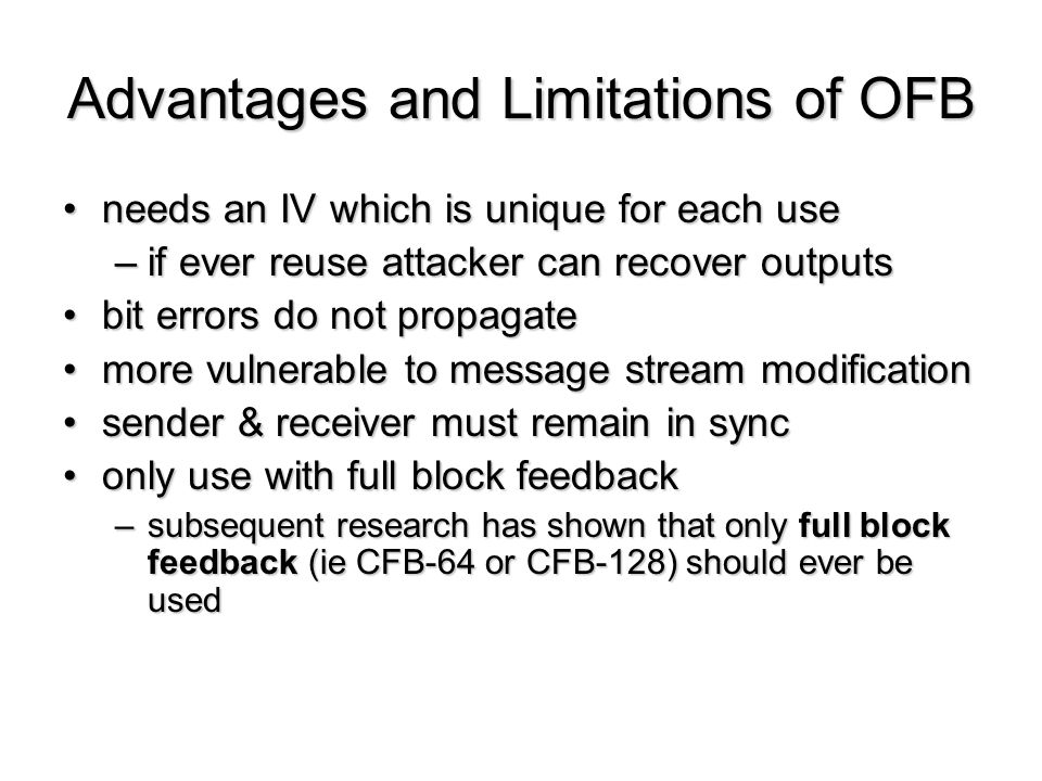 Advantages and Limitations of OFB