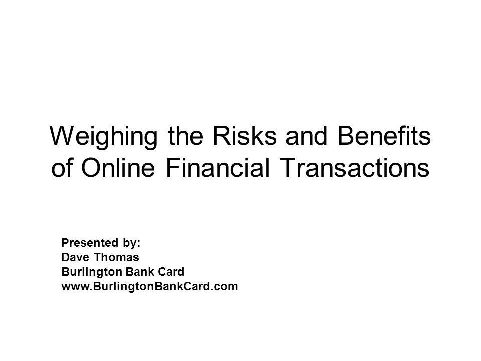 Weighing the Risks and Benefits of Online Financial Transactions