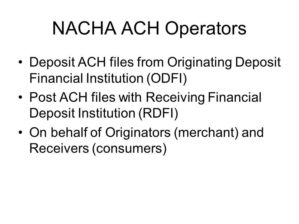 NACHA ACH Operators Deposit ACH files from Originating Deposit Financial Institution (ODFI)