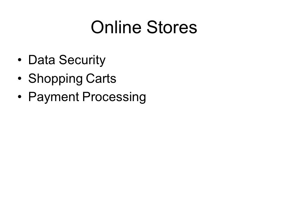Online Stores Data Security Shopping Carts Payment Processing