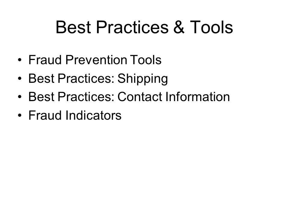 Best Practices & Tools Fraud Prevention Tools Best Practices: Shipping