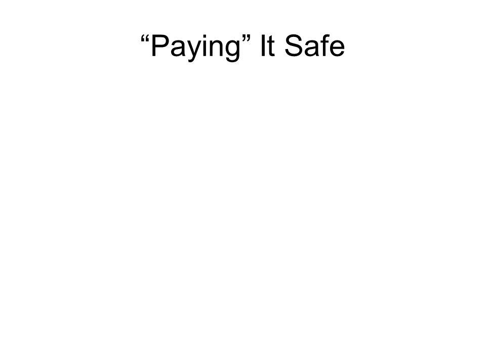 Paying It Safe