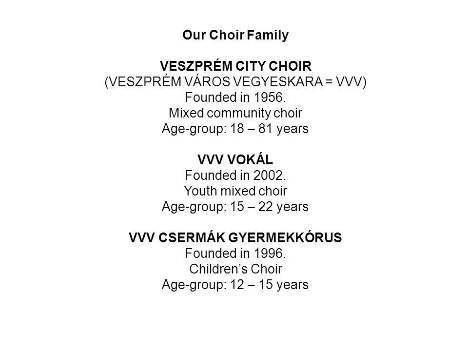 (VESZPRÉM VÁROS VEGYESKARA = VVV) Founded in 1956.