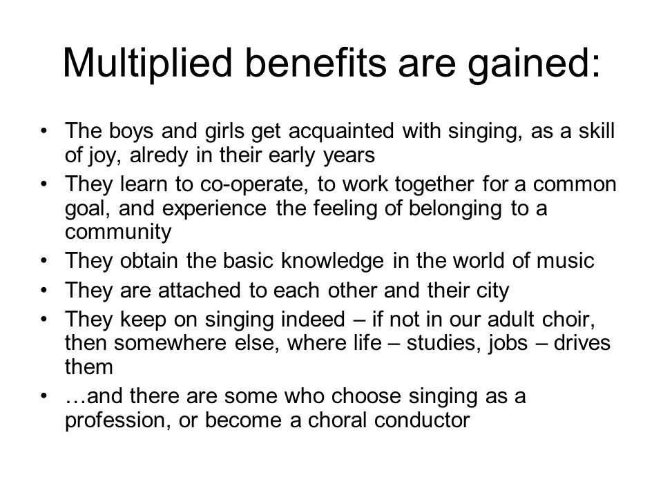 Multiplied benefits are gained: