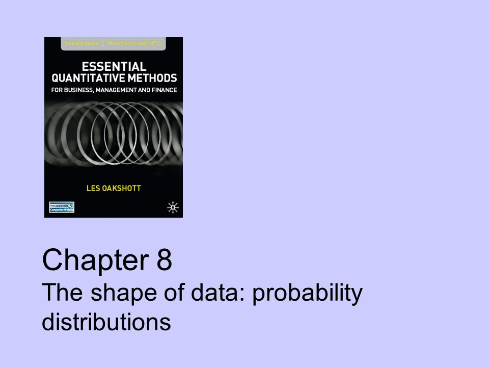 Chapter 8 The shape of data: probability distributions