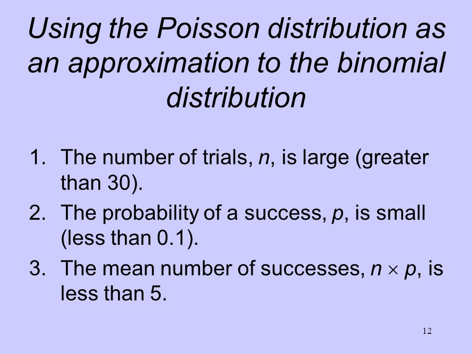 Using the Poisson distribution as an approximation to the binomial distribution