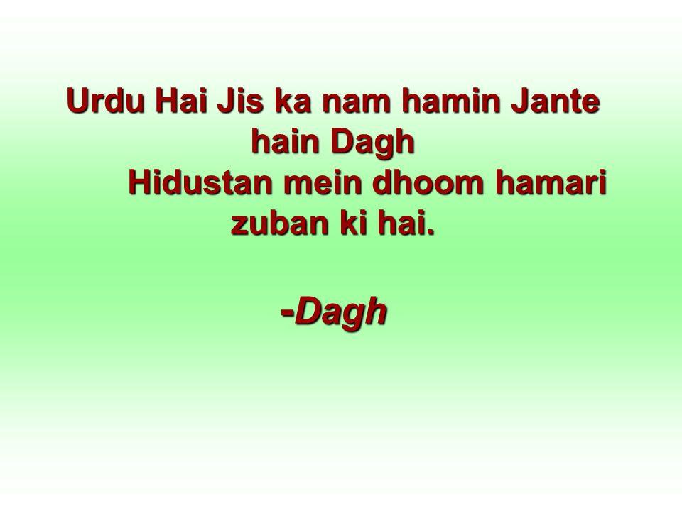 Urdu Hai Jis ka nam hamin Jante hain Dagh