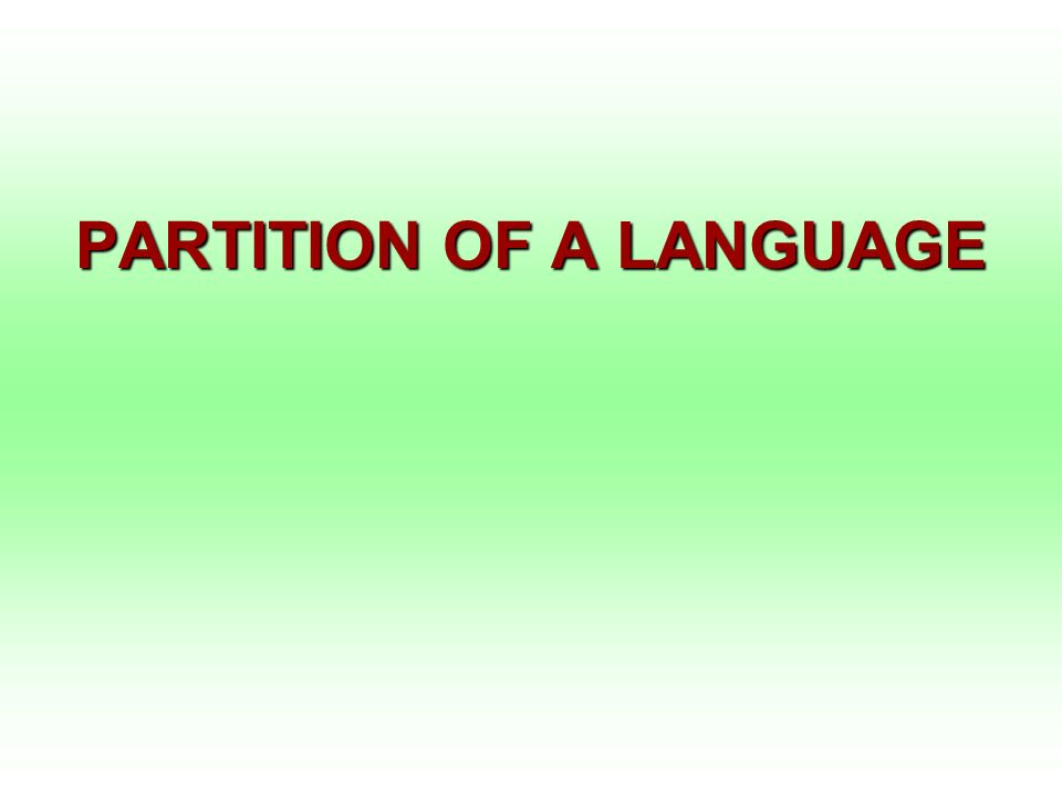 PARTITION OF A LANGUAGE