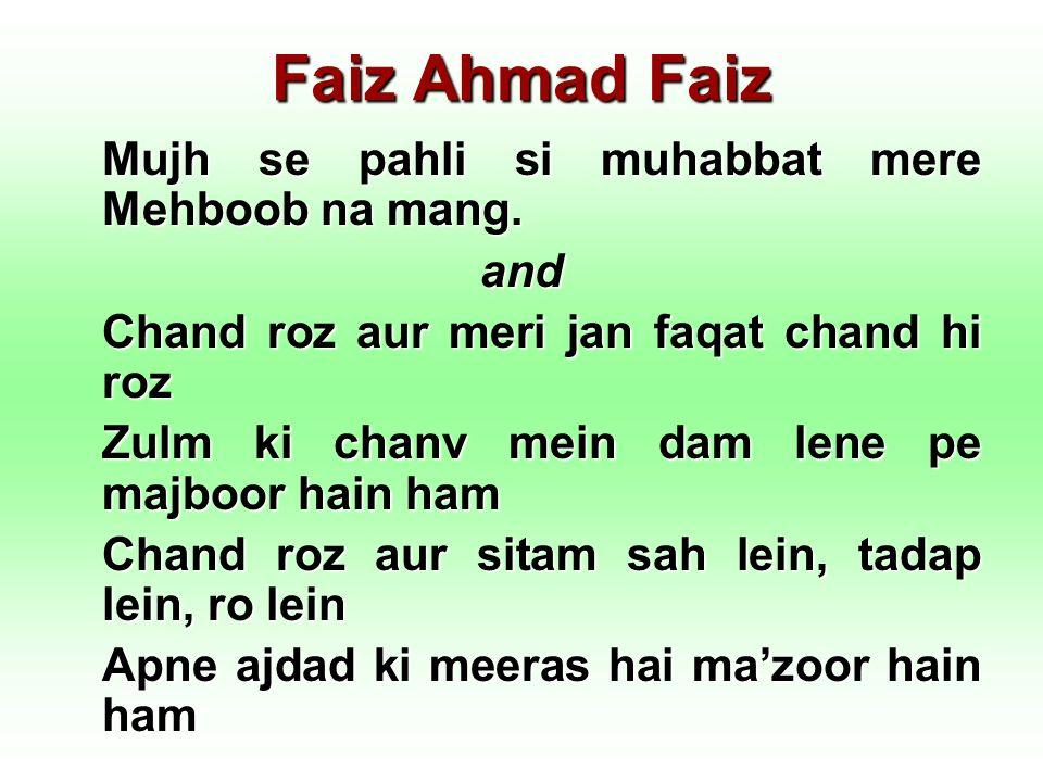 Faiz Ahmad Faiz Mujh se pahli si muhabbat mere Mehboob na mang. and