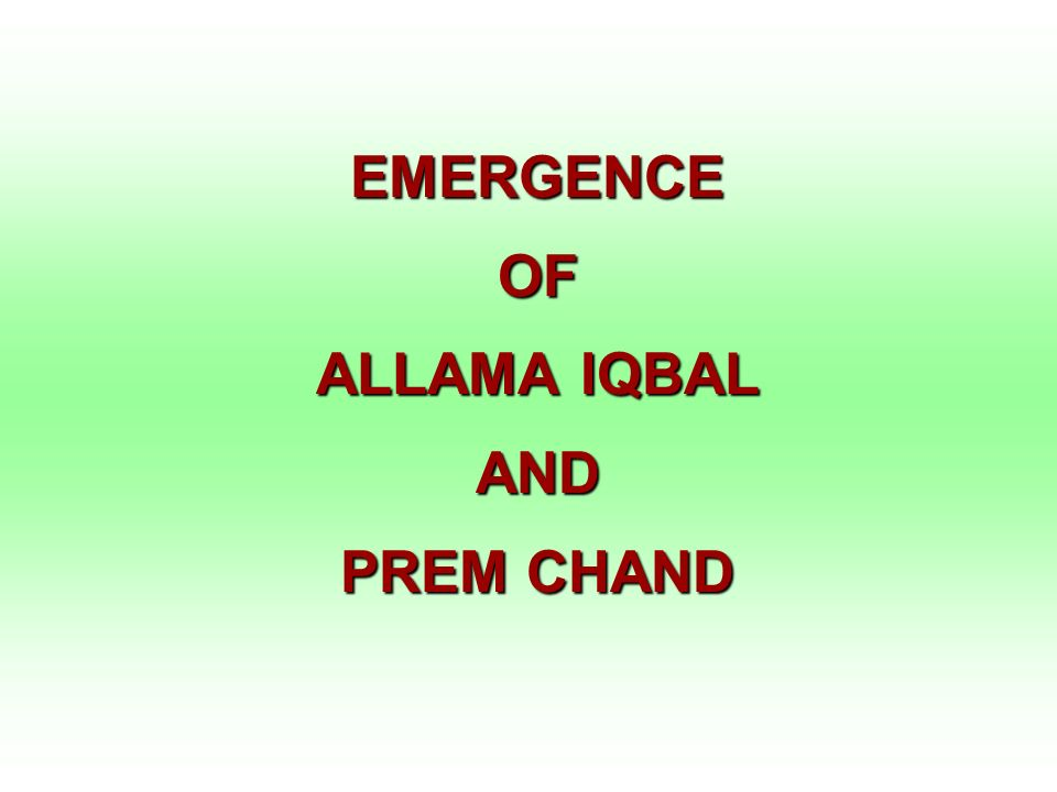 EMERGENCE OF ALLAMA IQBAL AND PREM CHAND