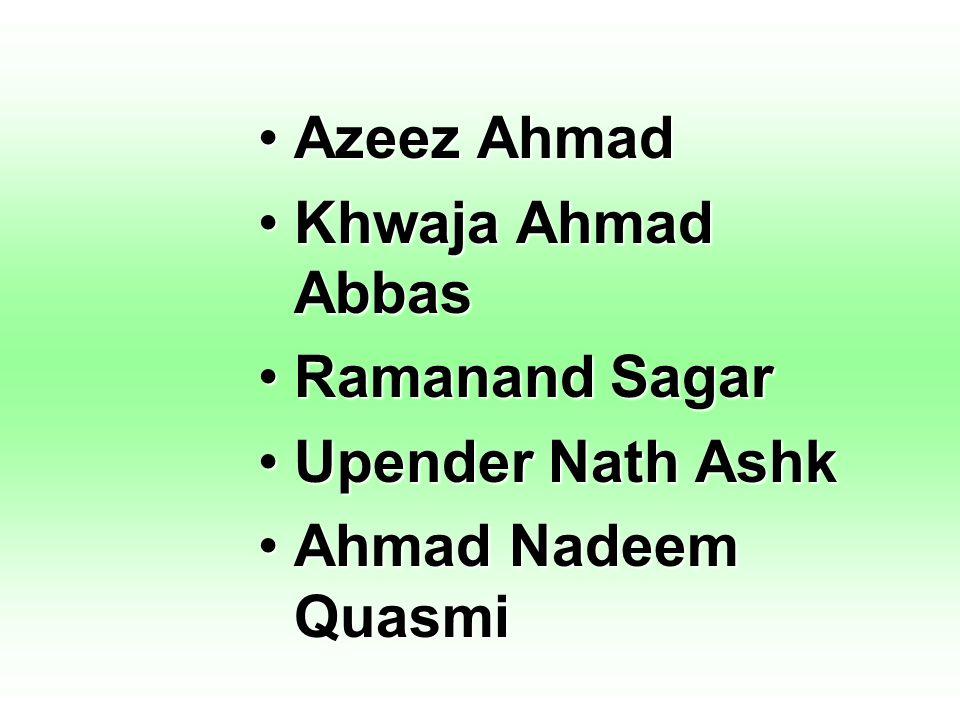 Azeez Ahmad Khwaja Ahmad Abbas Ramanand Sagar Upender Nath Ashk Ahmad Nadeem Quasmi