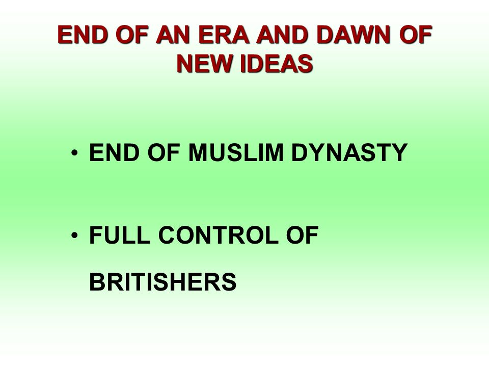 END OF AN ERA AND DAWN OF NEW IDEAS