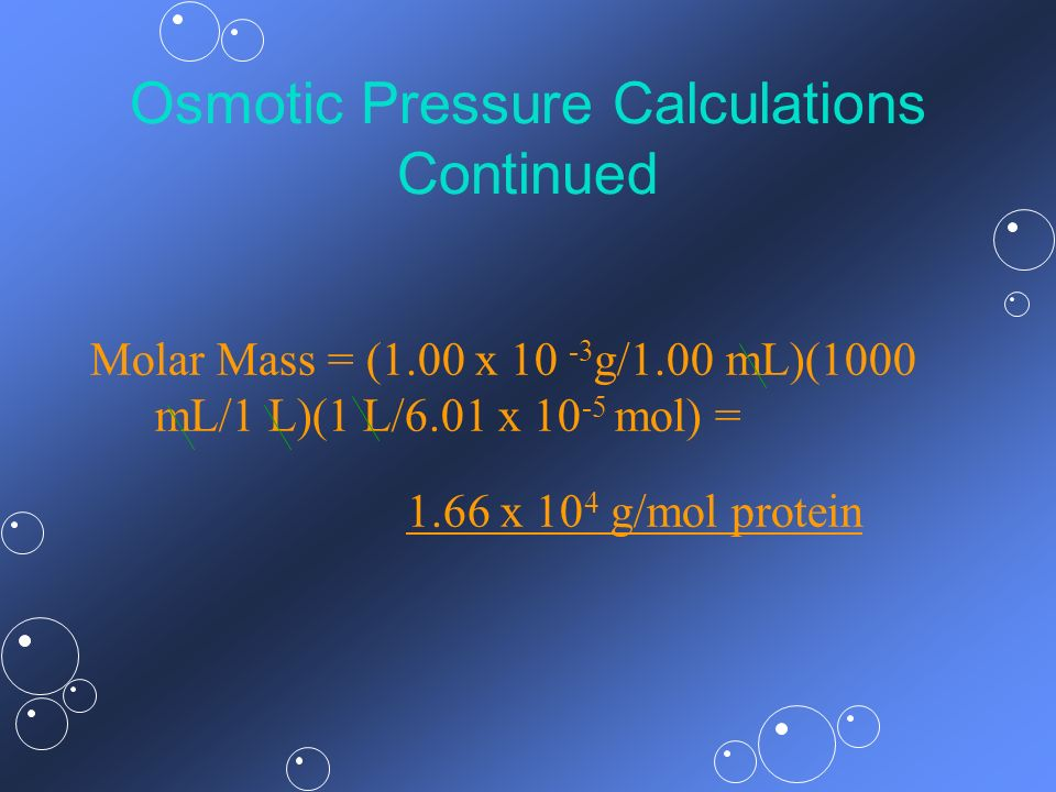 Osmotic Pressure Calculations Continued