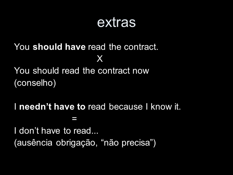 extras You should have read the contract. X