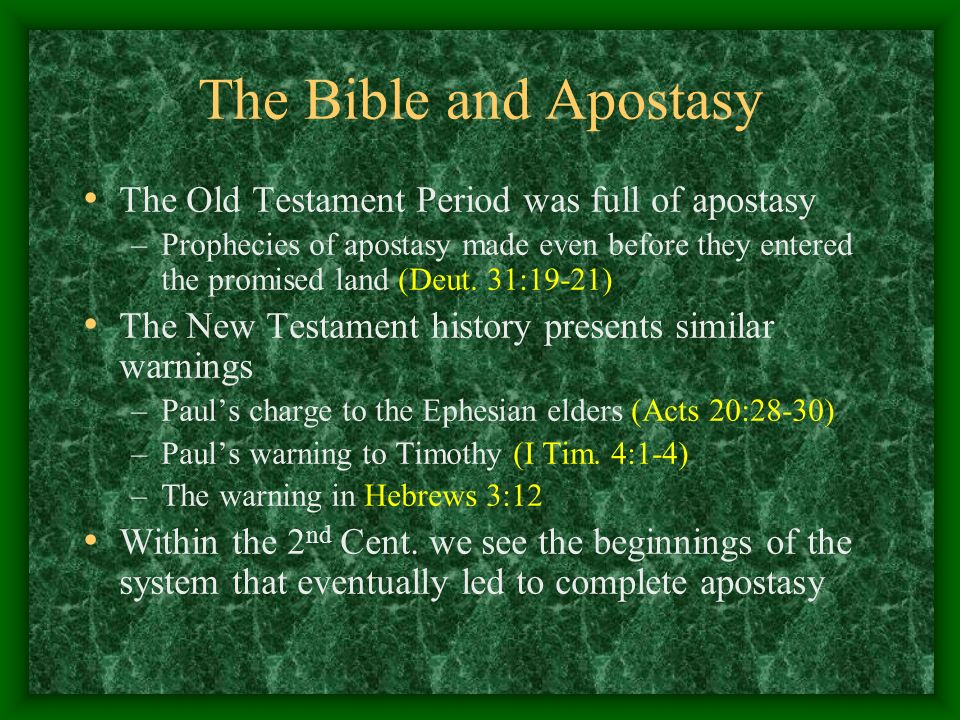 The Bible and Apostasy The Old Testament Period was full of apostasy
