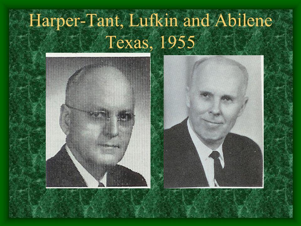 Harper-Tant, Lufkin and Abilene Texas, 1955