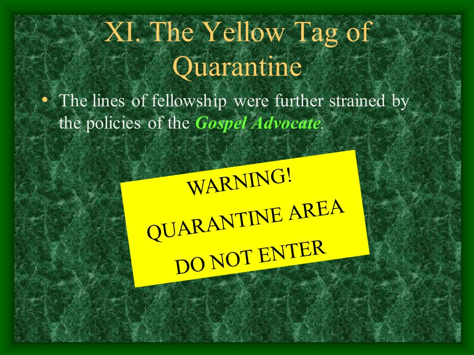 XI. The Yellow Tag of Quarantine