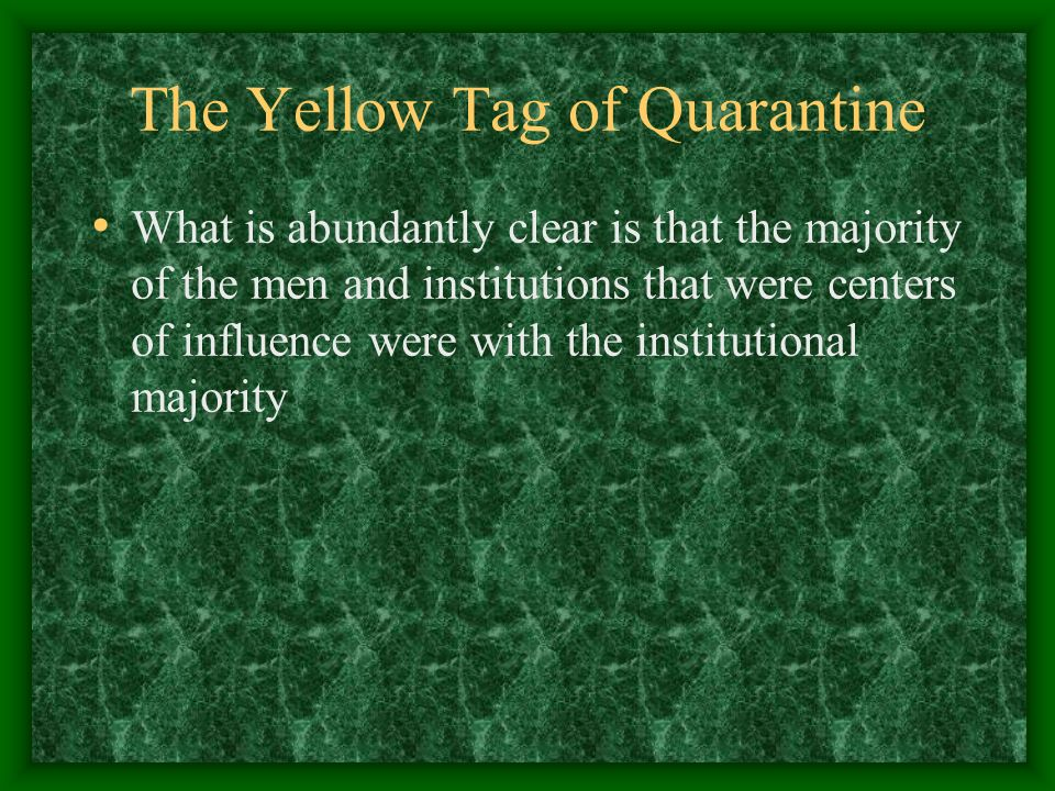 The Yellow Tag of Quarantine