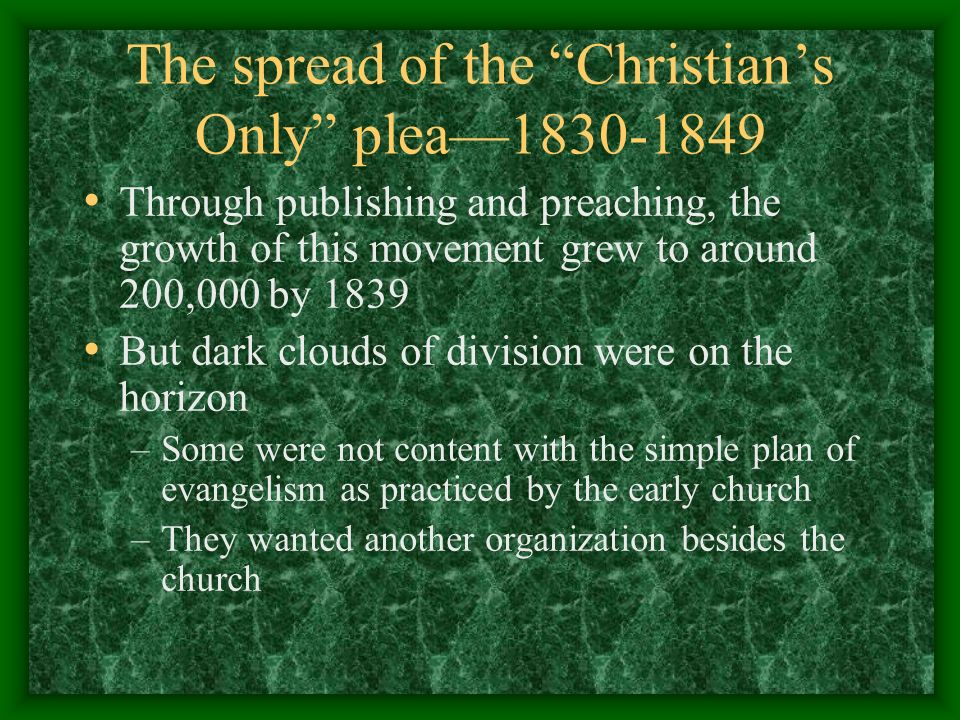 The spread of the Christian's Only plea—1830-1849