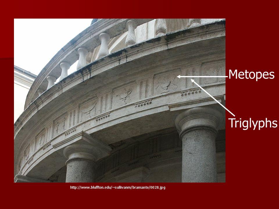 Metopes Triglyphs http://www.bluffton.edu/~sullivanm/bramante/0028.jpg