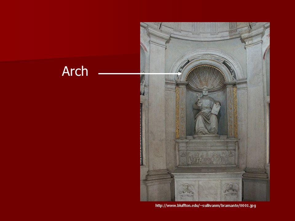 Arch http://www.bluffton.edu/~sullivanm/bramante/0001.jpg