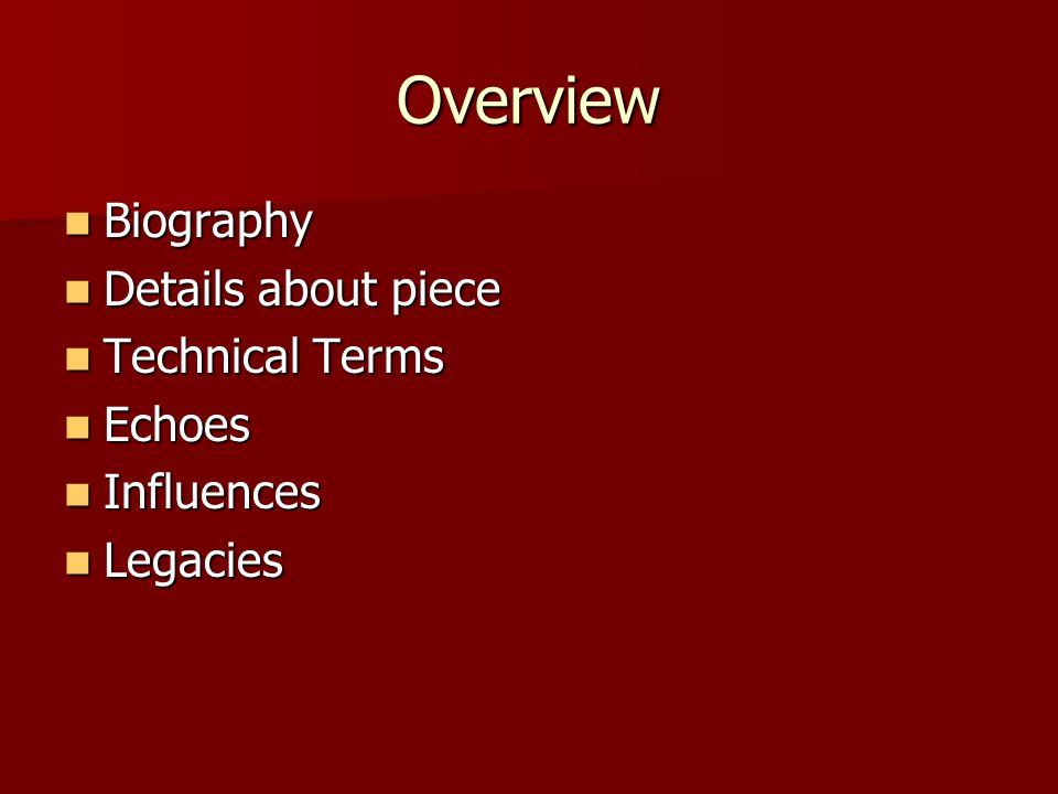 Overview Biography Details about piece Technical Terms Echoes
