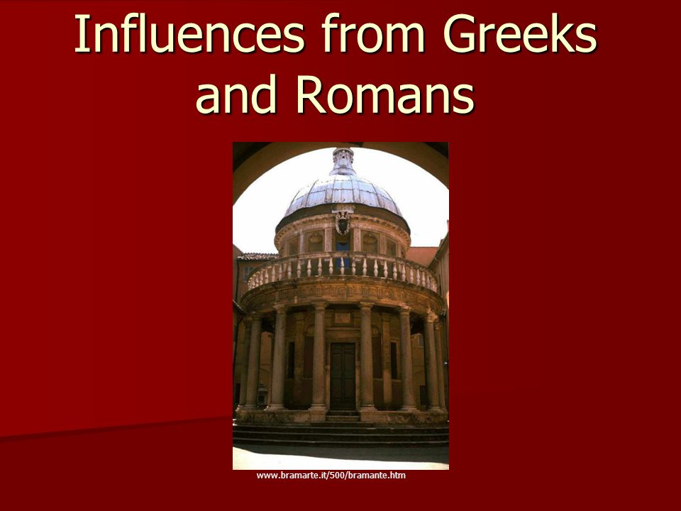 Influences from Greeks and Romans