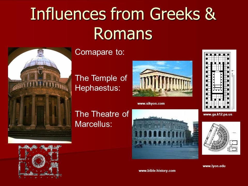 Influences from Greeks & Romans