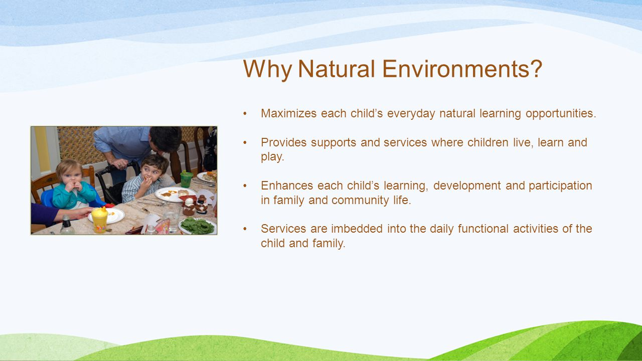 Why Natural Environments