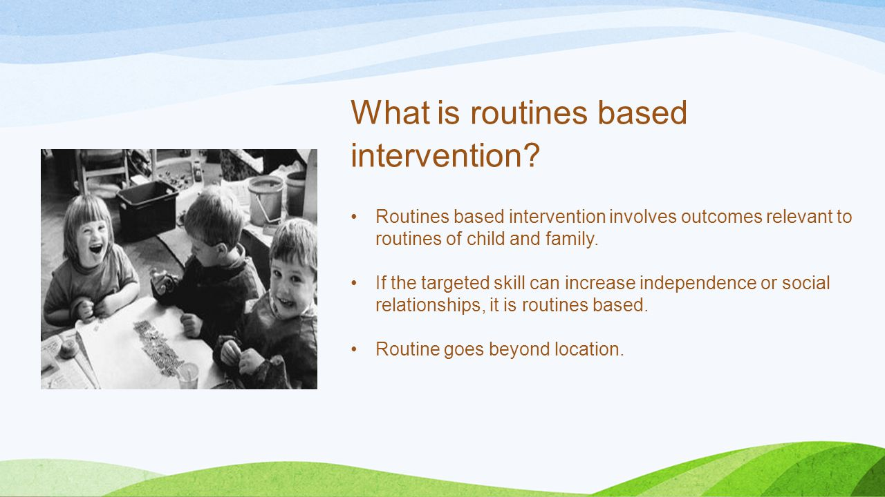 What is routines based intervention