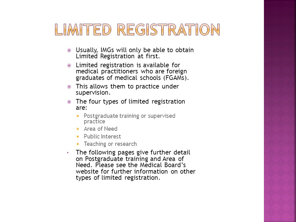 Limited registration Usually, IMGs will only be able to obtain Limited Registration at first.