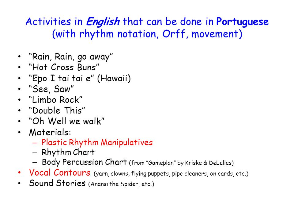 Activities in English that can be done in Portuguese (with rhythm notation, Orff, movement)
